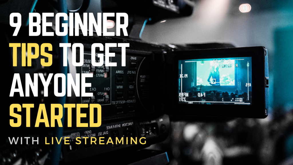 beginner tips to get started live streaming over camera filming room